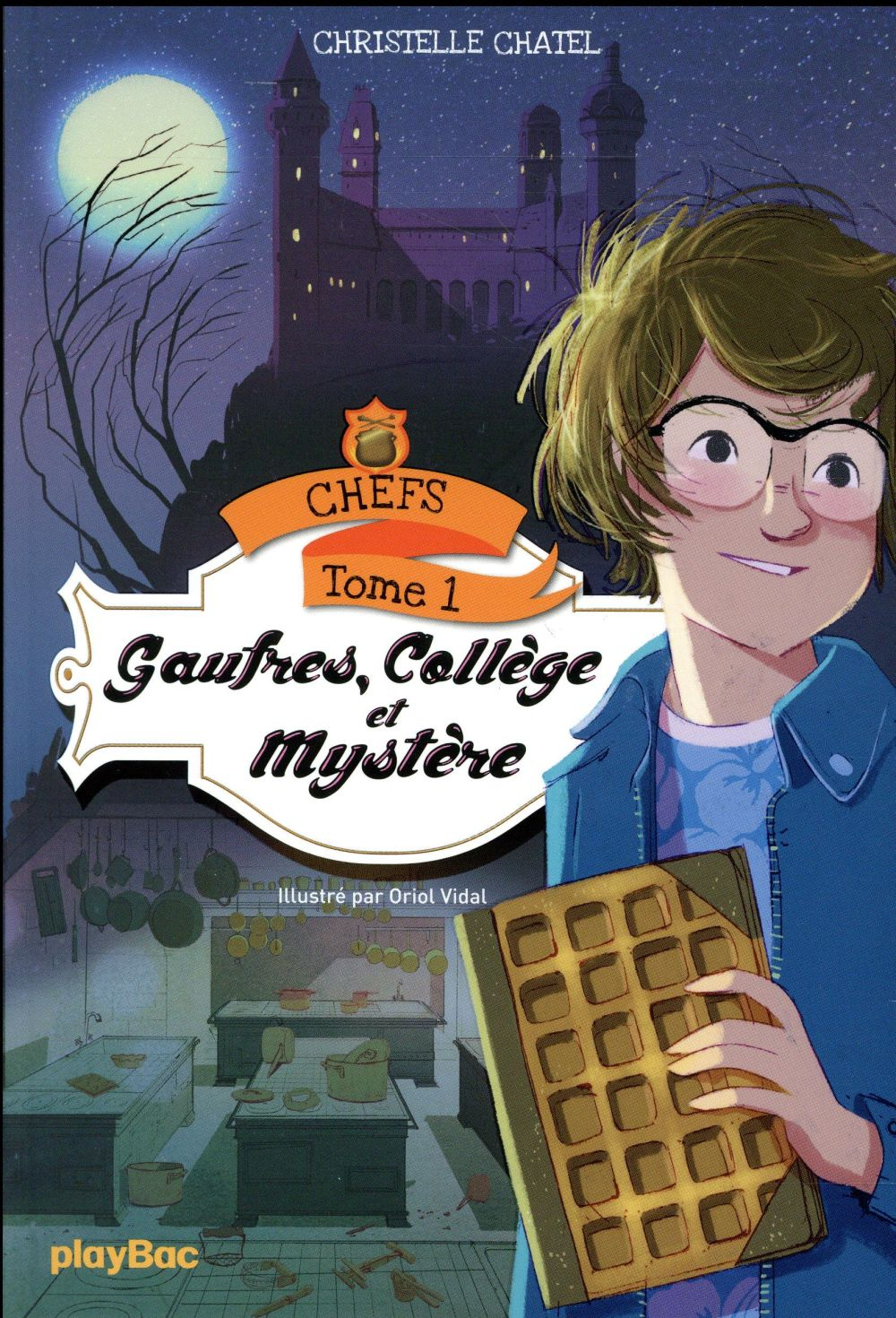 CHEFS - GAUFRES, COLLEGE ET MYSTERE - TOME 1 Chatel Christelle Play Bac